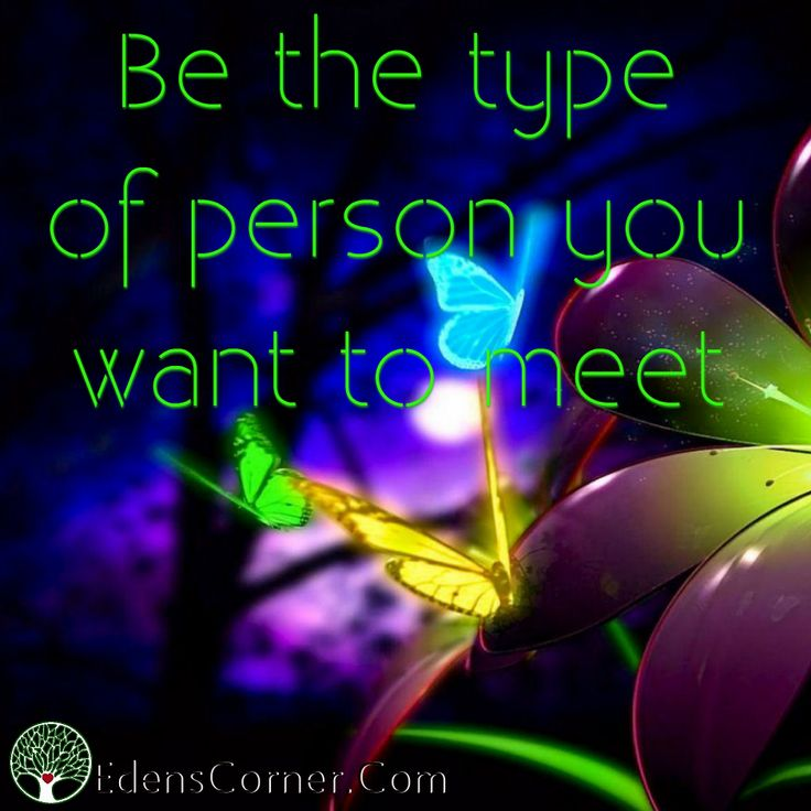 Be the type of person you want to meet. Thought-provoking messages to inspire your paradigm shift. <3<3 http://www.edenscorner.com/ <3<3