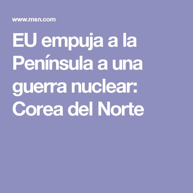 EU empuja a la Península a una guerra nuclear: Corea del Norte