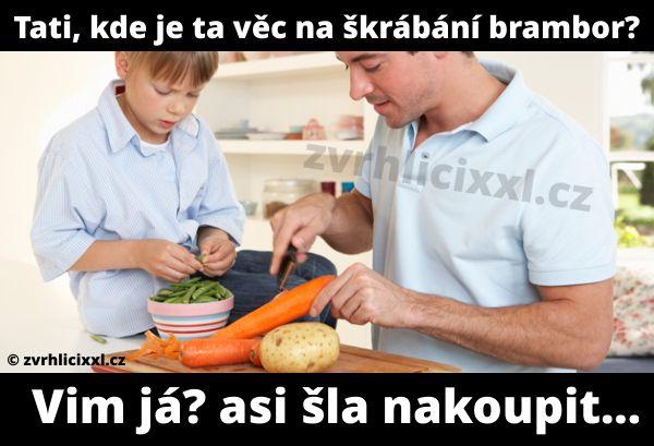 Tati, kde je ta věc na škrábání brambor? Vim já. asi šla nakoupit… – Zvrhlíci XXL – Bez cenzury