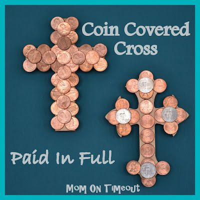 """When Jesus died on that cross, he paid the penalty for all our sins and by doing so, he purchased eternal life for all who believe in him.  These Coin-Covered Crosses are a beautiful way to illustrate the price he paid."" This would be a great VBS craft!!"