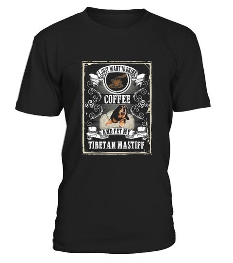 # I Just Want To Drink Coffee And Pet My Tibetan Mastiff Shirt .  HOW TO ORDER:1. Select the style and color you want:2. Click Reserve it now3. Select size and quantity4. Enter shipping and billing information5. Done! Simple as that!TIPS: Buy 2 or more to save shipping cost!Paypal | VISA | MASTERCARDI Just Want To Drink Coffee And Pet My Tibetan Mastiff Shirt t shirts ,I Just Want To Drink Coffee And Pet My Tibetan Mastiff Shirt tshirts ,funny I Just Want To Drink Coffee And Pet My Tibetan…