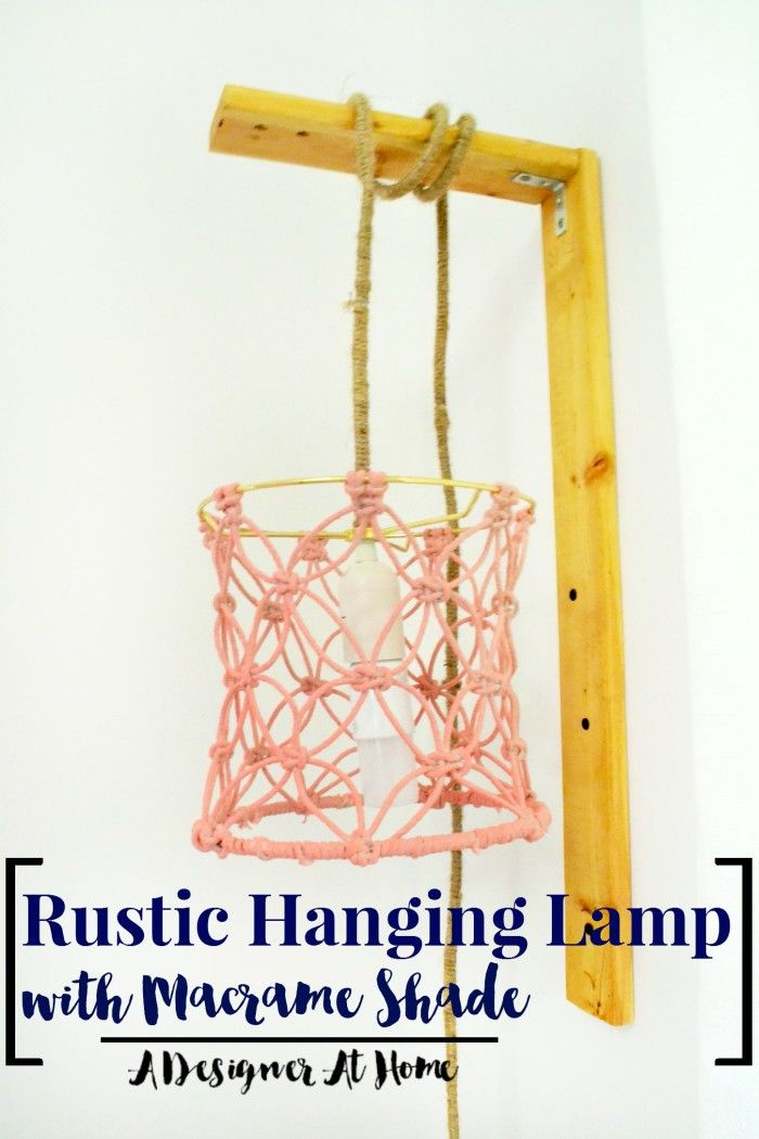Diy Rustic Hanging Lamp With Macrame Lamp Shade Tutorial