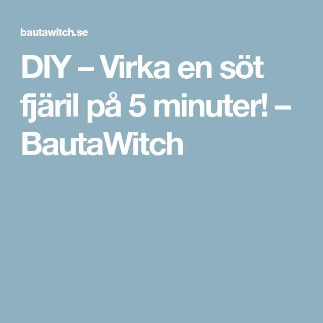 DIY – Virka en söt fjäril på 5 minuter! – BautaWitch