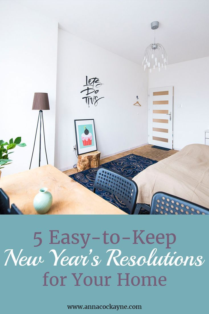 5 Easy To Keep New Year S Resolutions For Your Home Anna C Home Home Organization Home Decor