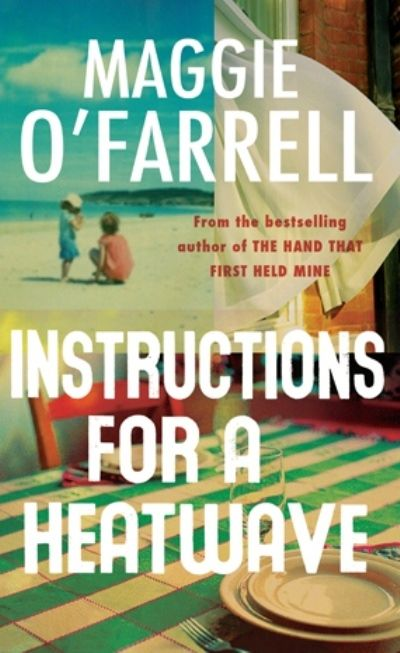 Instructions for a Heatwave by Maggie O'Farrell. 7/10 Good study of a family and their relationships.