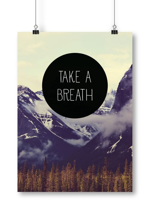 Take a breath poster by Away from the city