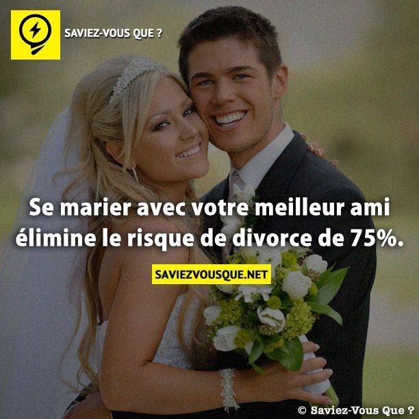 Se marier avec votre meilleur ami élimine le risque de divorce de 75%. | Saviez Vous Que?