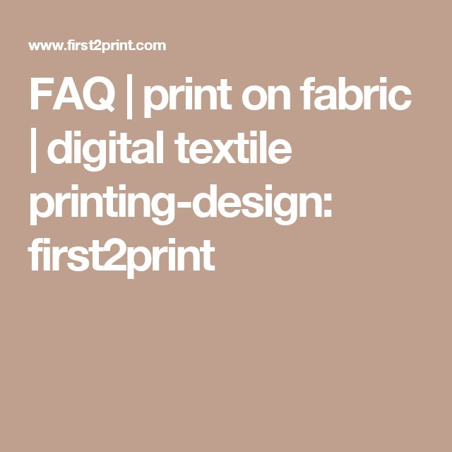 FAQ | print on fabric | digital textile printing-design: first2print
