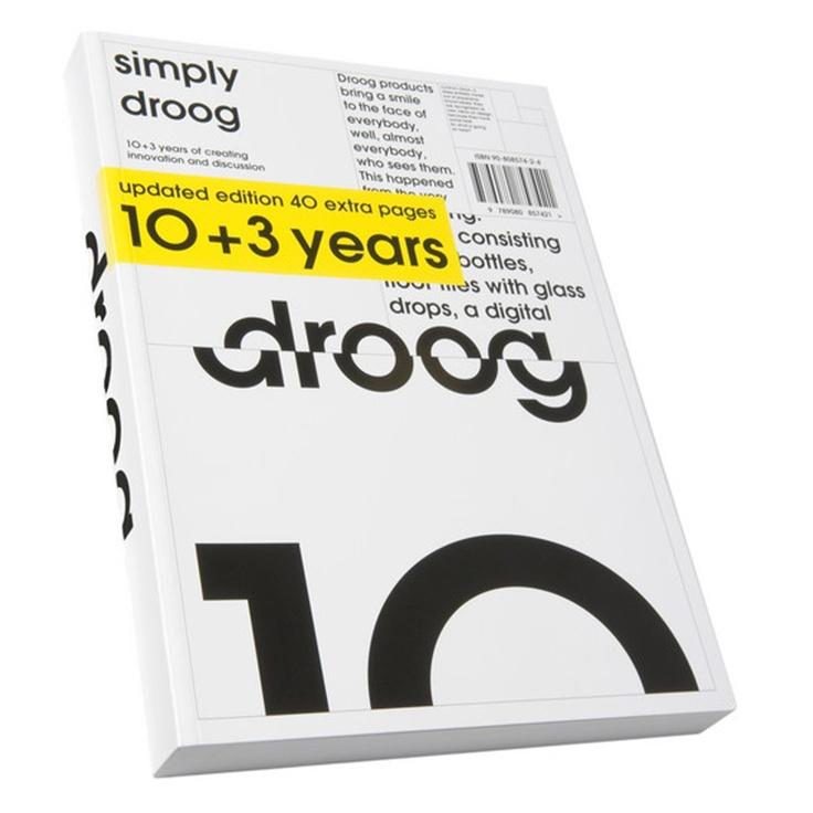 Simply Droog 10+3, autore Renny Ramakers, editore Anneke Moors, grafica Thonik, 2006