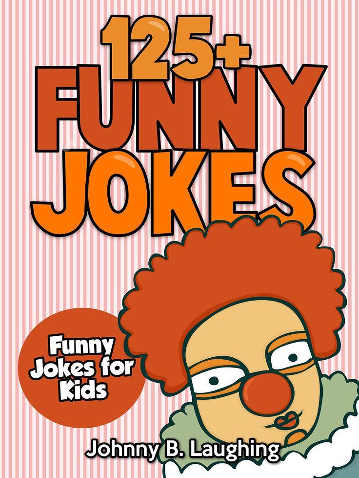 Children's Book: Funny Jokes for Kids (EARLY & BEGINNER READERS): 125+ Funny Jokes (Jokes for Kids - Kids Jokes - Funny Jokes - Books for Kids):Amazon:Kindle Store