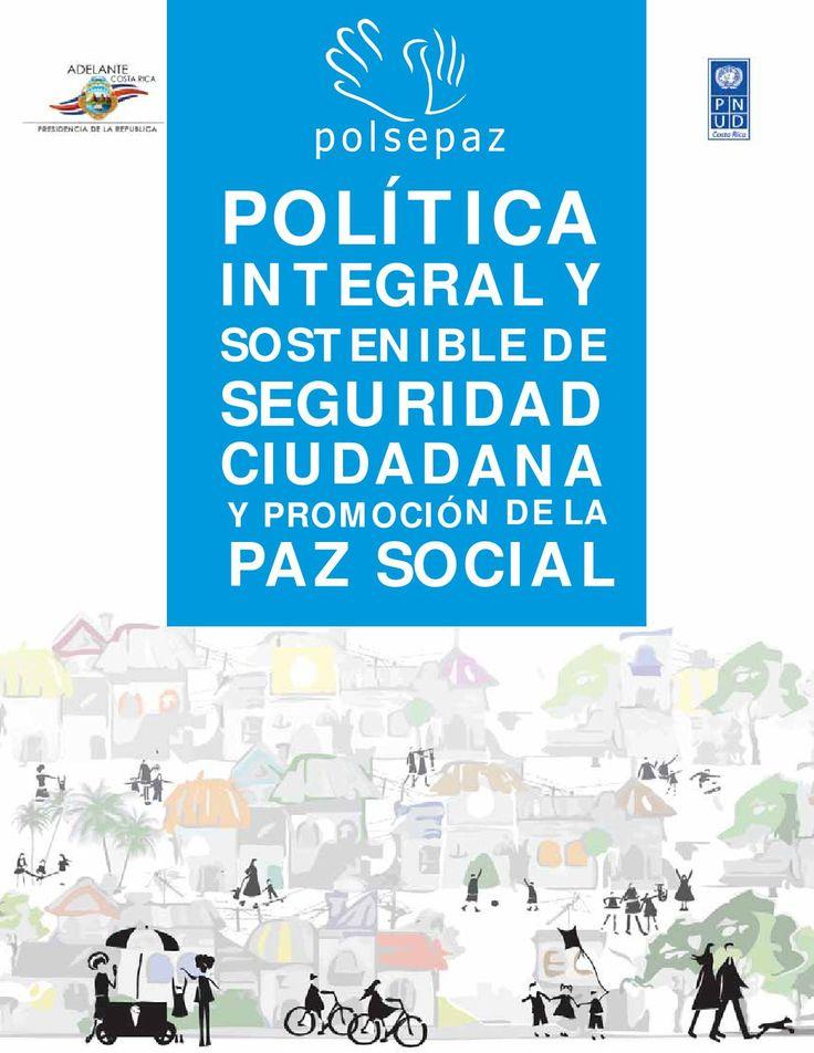 Política integral y sostenible de seguridad ciudadana y promoción de la paz social presidencia de la