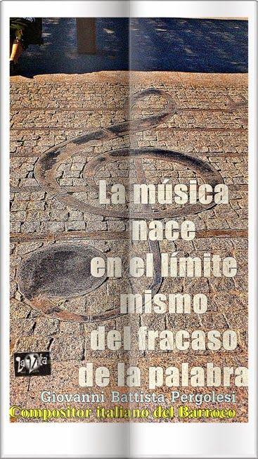 LaVita Music Gifts: FRASES SOBRE LA MÚSICA. GIOVANNI BATTISTA PERGOLES...