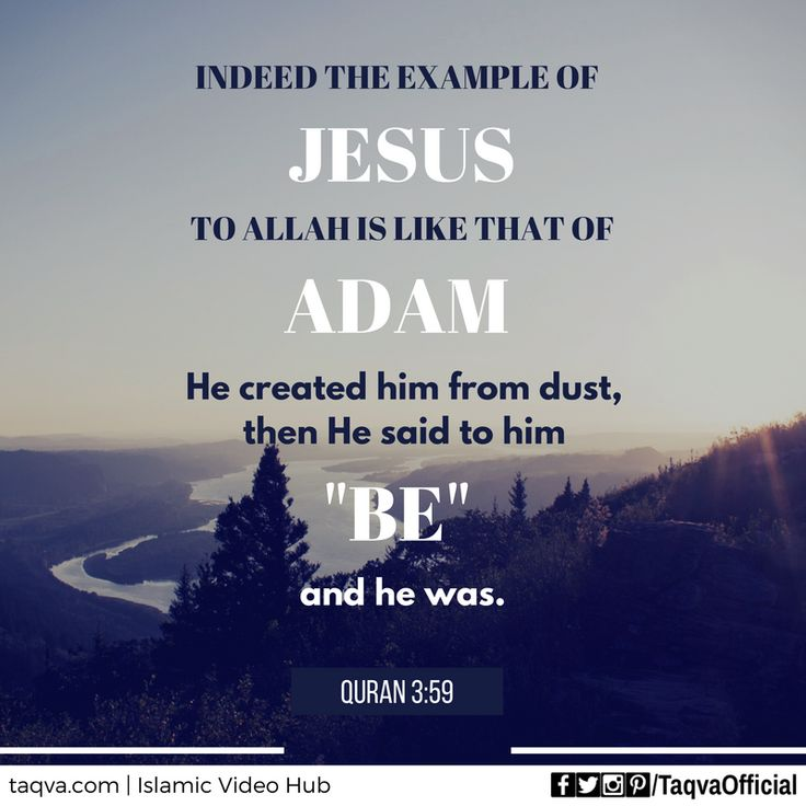 """Indeed the example of #Jesus to #Allah is like that of #Adam. He created him…"