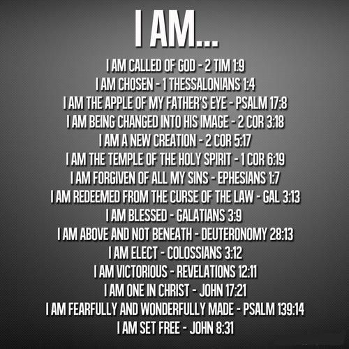"Who are you? ""Who I am in Christ"" poster - many scripture references answer the question. Companion poster would be I AM - listing the many scriptures that tell us who God THE I AM  is, for us by His Love. - DdO:) MOST POPULAR RE-PINS - http://www.pinterest.com/DianaDeeOsborne/evidences-of-more-in-life/ - EVIDENCES OF MORE IN LIFE Pinterest Board about how Great God is - the Astounding proofs He exists, cares, is creative!"