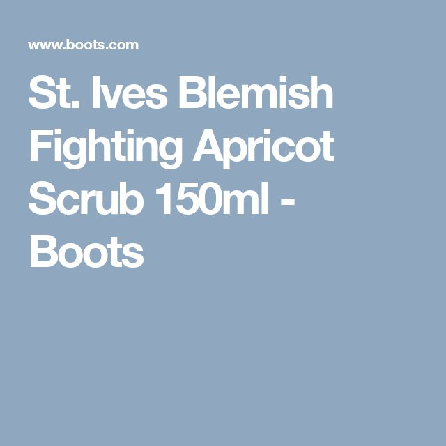 St. Ives Blemish Fighting Apricot Scrub 150ml - Boots