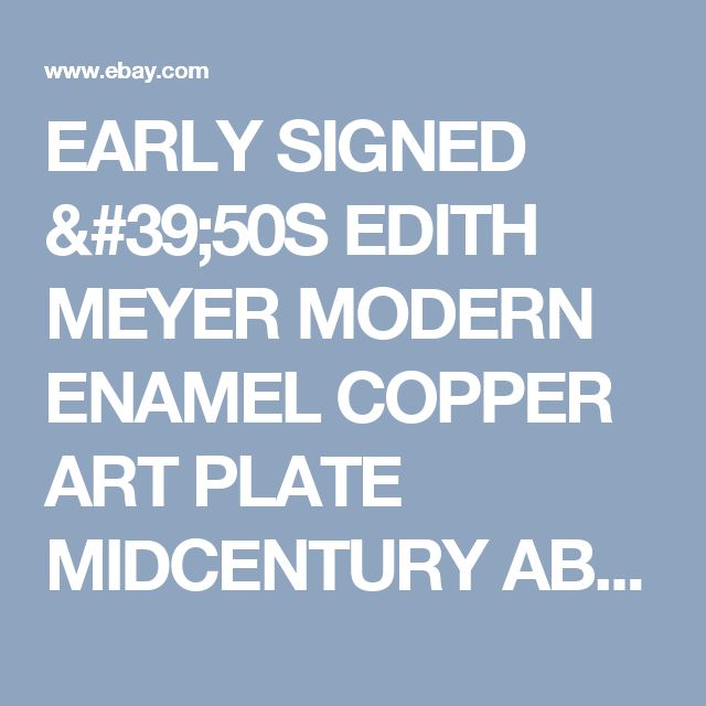 EARLY SIGNED '50S EDITH MEYER MODERN ENAMEL COPPER ART PLATE MIDCENTURY ABSTRACT  | eBay