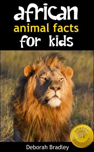 African Animal Facts For Kids: Non-Fiction Book For Preschool, Kindergarten and First Graders