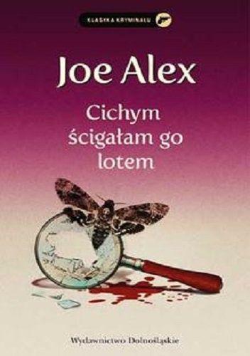 Joe Alex: Cichym ścigałam go lotem http://lubimyczytac.pl/ksiazka/211923/cichym-scigalam-go-lotem