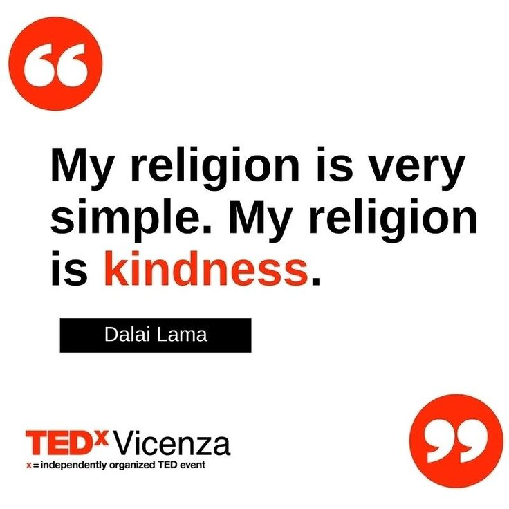 """My religion is very simple. My religion is #kindness"" (Dalai Lama)  #WorldKindnessDay #quote #TEDxVicenza"