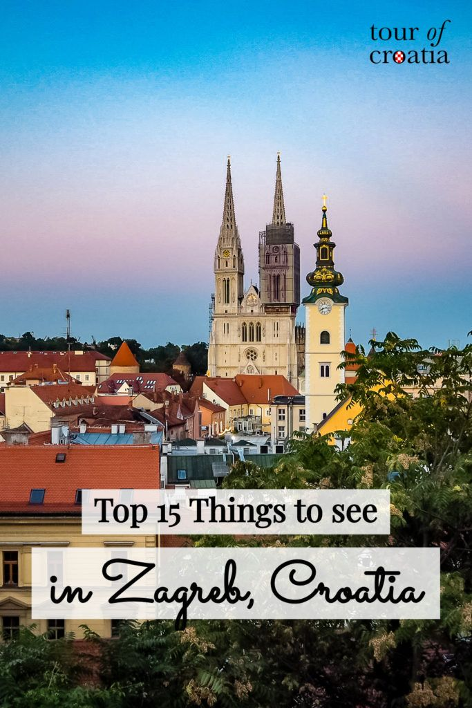 Top 15 Things To Do In Zagreb Croatia Zagreb Croatia Tours Sightseeing