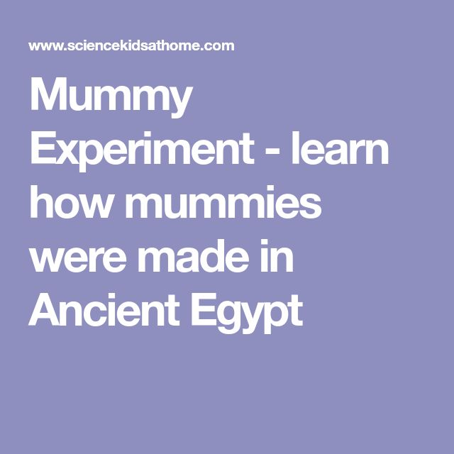 Mummy Experiment - learn how mummies were made in Ancient Egypt