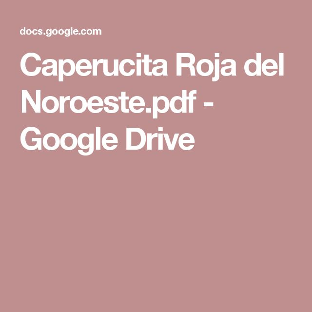 Caperucita Roja del Noroeste.pdf - Google Drive