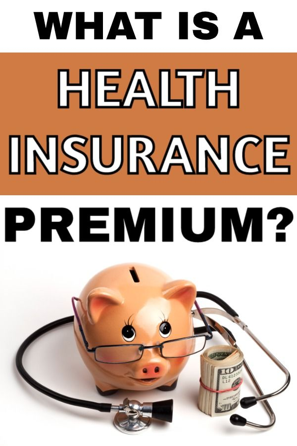 What Is A Health Insurance Premium Everything You Need To Know Health Health Insurance Make Money Blogging