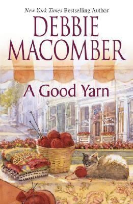A good yarn by Debbie Macomber the book that got me interested in knitting and crocheting. <3