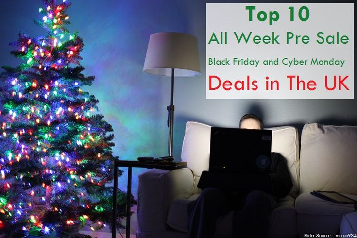 Here's a look at the top 10 all week pre-sale Black Friday and Cyber Monday deals in the UK
