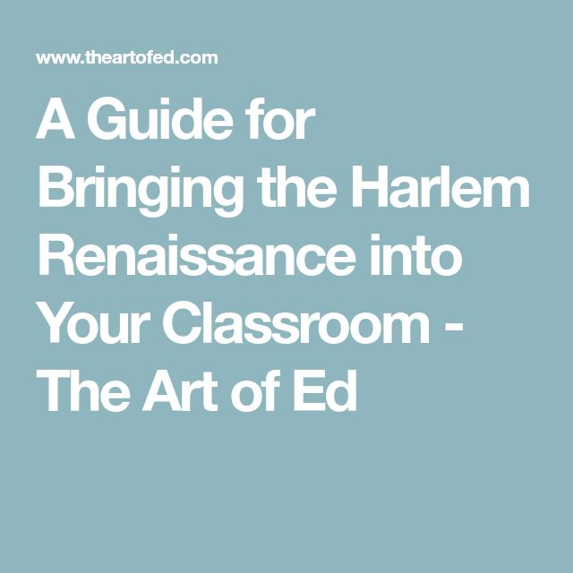 A Guide for Bringing the Harlem Renaissance into Your Classroom - The Art of Ed