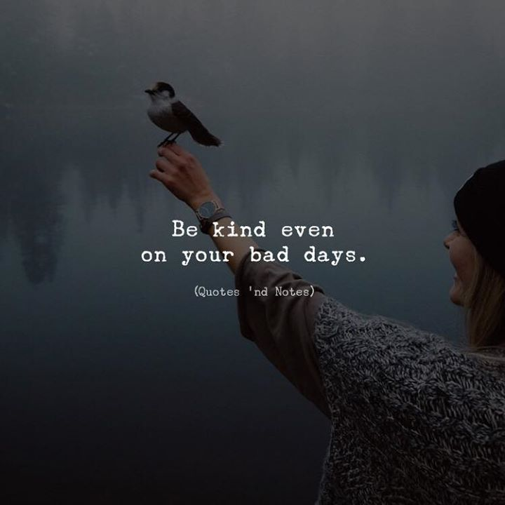 Be kind even on your bad days. via (http://ift.tt/2klq8pn)