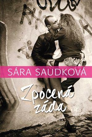 Zpocená záda - Sára Saudková | Kosmas.cz - internetové knihkupectví