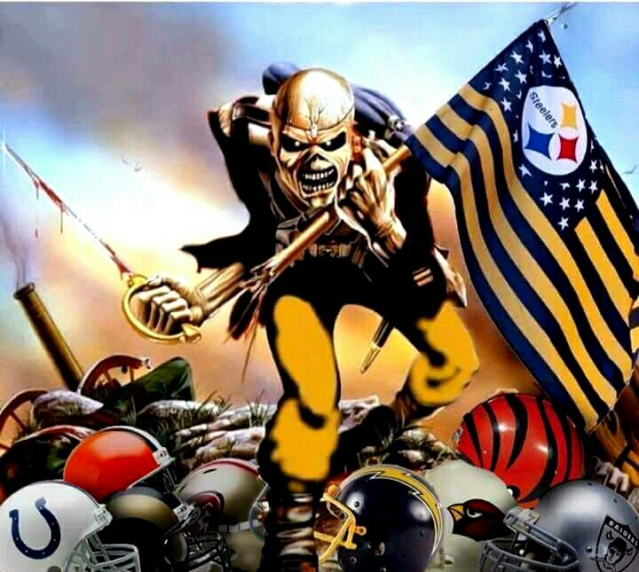 Yes two of my favorite things, STEELERS!! And IRON MAIDEN !!!