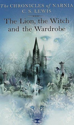 The Lion, the Witch, and the Wardrobe (The Chronicles of Narnia #1) by C.S. Lewis