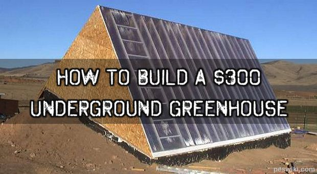 How To Build A $300 Underground Greenhouse