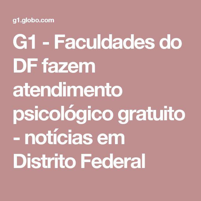 G1 - Faculdades do DF fazem atendimento psicológico gratuito  - notícias em Distrito Federal