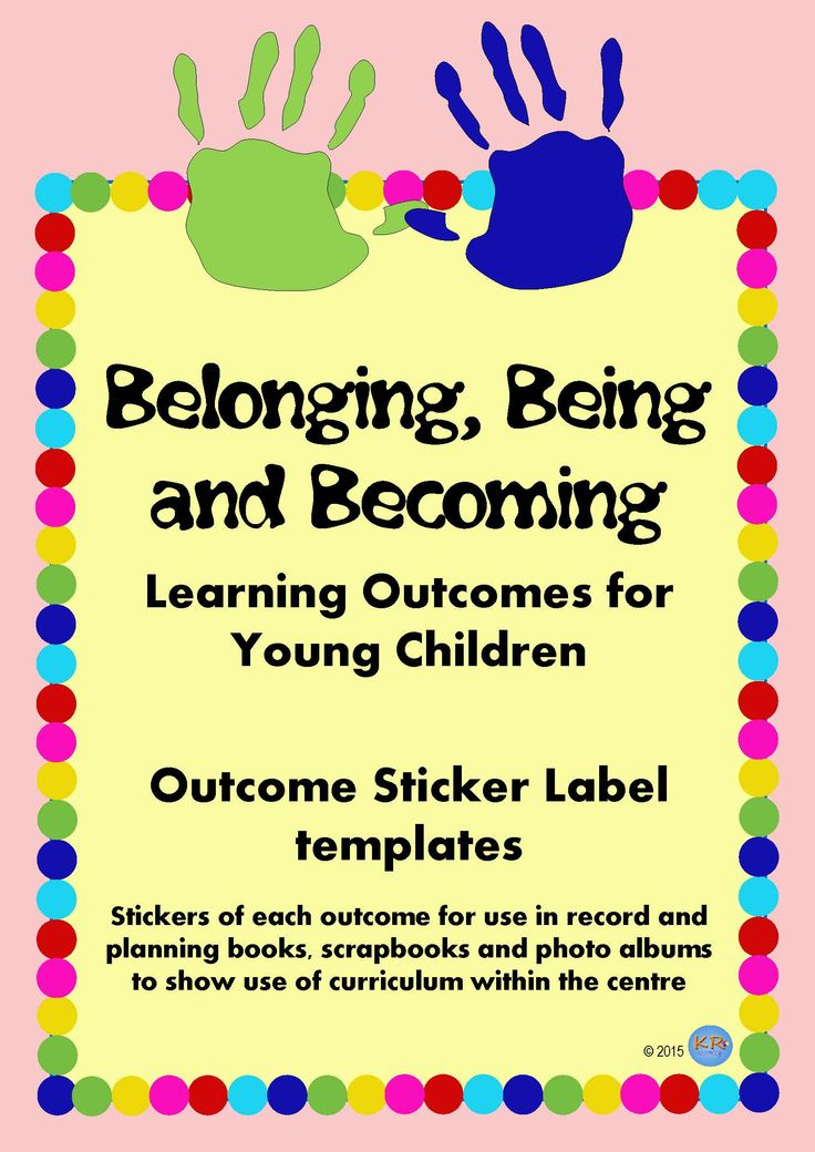 Belonging Being and Becoming EYLF Early Years Framework Outcome Sticker Labels for printing and sticking onto work to show your National Quality Standards work and reporting to parents the child's engagement with outcomes.