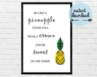 Be Like A Pineapple Print - Instant Download Print - Printable Art