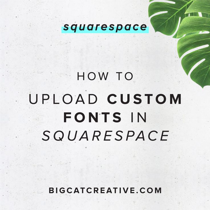How to Upload Custom Fonts to Squarespace How to get