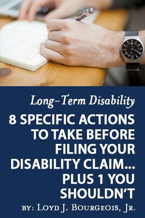 8 Specific Actions To Take Before Filing Your Long-Term Disability Claim Report
