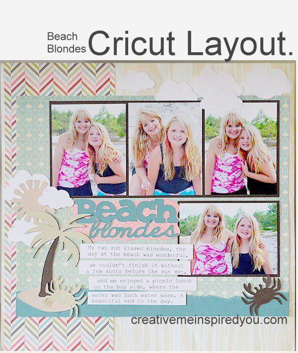 Beach Blondes Cricut Layout - CreativeMeInspiredYou.com Cricut, Cricut layouts, scrapbook, scrapbooking, beach blondes, summer, summer scrapbook pages, summer scrapbook layouts, palm trees, girl scrapbook layouts, girl scrapbook pages