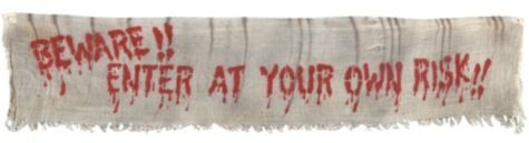 Beware Fabric Banner - Party CityThey can't say you didn't warn them! Our large Beware Fabric Banner features a tattered cloth banner printed with bloody text reading 'BEWARE!! ENTER AT YOUR OWN RISK!!' This Halloween banner is the perfect addition to your haunted house decorations. Beware Fabric Banner measures 74in.  6ft Fabric Banner  |  SKU: 313573 Price: $7.99