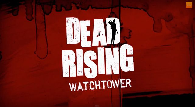 Dead Rising: Watchtower – il primo trailer ufficiale!