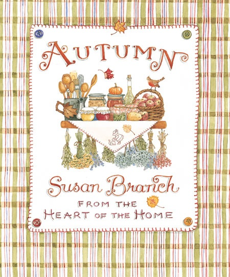 'Autumn from the Heart of the Home' (2004) by American author, watercolorist, and designer Susan Branch (1947). A tribute to the fall features simple recipes, decorating suggestions, and gift ideas inspired by the season, in an illustrated guide.