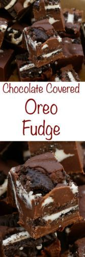 Chocolate Covered Oreo Fudge
