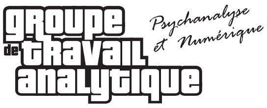 Groupe de Travail Analytique Jeu vidéo - Psychanalyse et numérique