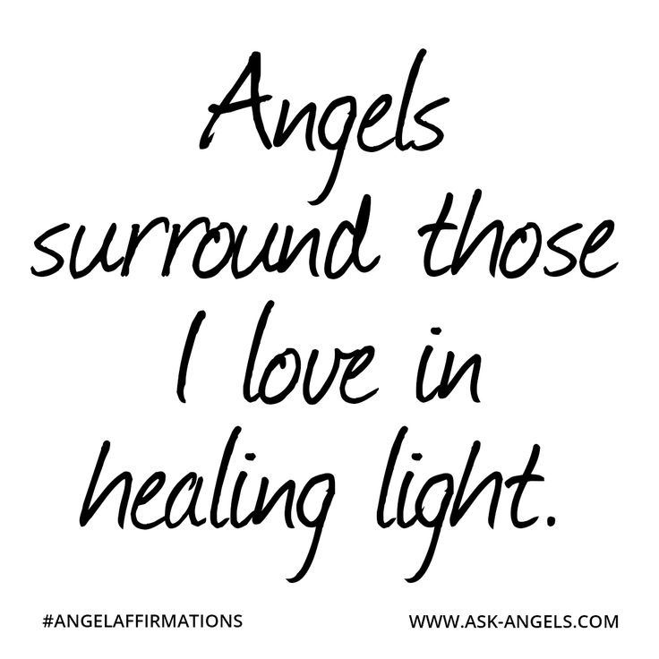 """""""Angels surround those I love in healing light.""""  #angelaffirmations"""