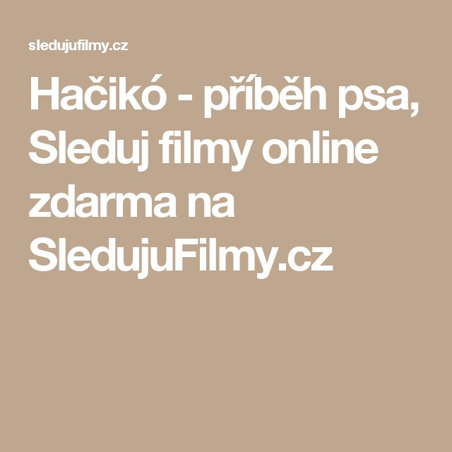 Hačikó - příběh psa, Sleduj filmy online zdarma na SledujuFilmy.cz