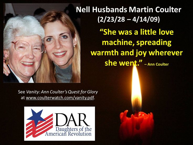 """The death of Mother devastated Ann Coulter.  In many ways, Ann emulates Mother (often to an extreme). In other ways, Ann repudiates Mother (often in extremist ways). Today, Mother would be both proud of, and perturbed by, her daughter.   See """"RIP Nell Husbands Martin Coulter"""" at http://wp.me/p4jHFp-kz."""