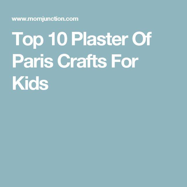 Top 10 Plaster Of Paris Crafts For Kids
